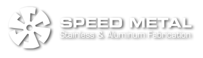 Speed Metal Stainless & Aluminum Fabrication